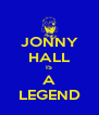 JONNY HALL IS A LEGEND - Personalised Poster A4 size