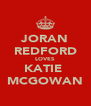 JORAN REDFORD LOVES KATIE  MCGOWAN - Personalised Poster A4 size