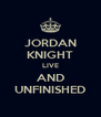 JORDAN KNIGHT LIVE AND UNFINISHED - Personalised Poster A4 size