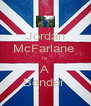 Jordan McFarlane  Is  A Bender  - Personalised Poster A4 size