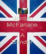 Jordan McFarlane  Is  A Bender  - Personalised Poster A4 size