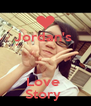 Jordan's   Love  Story  - Personalised Poster A4 size