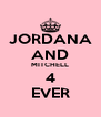 JORDANA AND MITCHELL 4 EVER - Personalised Poster A4 size