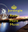 Jordingle   Radio   More   Music - Personalised Poster A4 size