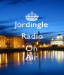 Jordingle Radio  On Air - Personalised Poster A4 size