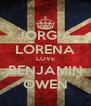 JORGIA LORENA LOVE BENJAMIN OWEN - Personalised Poster A4 size