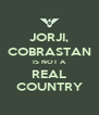 JORJI, COBRASTAN IS NOT A REAL COUNTRY - Personalised Poster A4 size