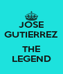 JOSE GUTIERREZ  THE LEGEND - Personalised Poster A4 size