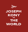 JOSEPH KONY VS THE WORLD - Personalised Poster A4 size