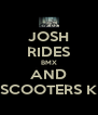 JOSH RIDES BMX AND SCOOTERS K - Personalised Poster A4 size