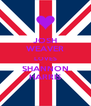 JOSH WEAVER LOVES SHANNON HARRIS - Personalised Poster A4 size