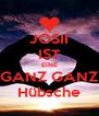 JOSII IST EINE GANZ GANZ Hübsche - Personalised Poster A4 size
