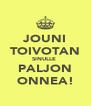 JOUNI TOIVOTAN SINULLE  PALJON ONNEA! - Personalised Poster A4 size