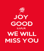JOY  GOOD LUCK  WE WILL MISS YOU - Personalised Poster A4 size