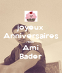 joyeux Anniversaires mon  Ami Bader - Personalised Poster A4 size