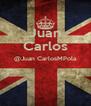 Juan Carlos @Juan CarlosMPola   - Personalised Poster A4 size