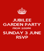 JUBILEE GARDEN PARTY FROM 2.00PM SUNDAY 3 JUNE RSVP - Personalised Poster A4 size