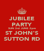JUBILEE PARTY SUN 3rd JUNE 2pm ST JOHN'S SUTTON RD - Personalised Poster A4 size