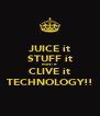 JUICE it STUFF it MINT it CLIVE it TECHNOLOGY!! - Personalised Poster A4 size