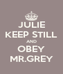 JULIE KEEP STILL AND OBEY MR.GREY - Personalised Poster A4 size