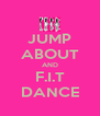 JUMP ABOUT AND F.I.T DANCE - Personalised Poster A4 size
