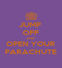 JUMP  OFF AND OPEN YOUR PARACHUTE - Personalised Poster A4 size