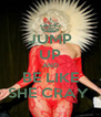 JUMP UP AND BE LIKE SHE CRAY  - Personalised Poster A4 size