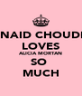 JUNAID CHOUDRY LOVES ALICIA MORTAN SO  MUCH - Personalised Poster A4 size