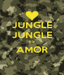 JUNGLE JUNGLE ES AMOR  - Personalised Poster A4 size
