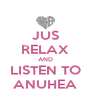 JUS RELAX AND LISTEN TO ANUHEA - Personalised Poster A4 size