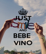 JUST  AND BEBE  VINO - Personalised Poster A4 size