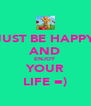 JUST BE HAPPY AND ENJOY YOUR LIFE =) - Personalised Poster A4 size