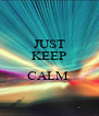 JUST KEEP  CALM   - Personalised Poster A4 size
