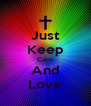 Just Keep Calm And Love - Personalised Poster A4 size