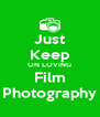 Just Keep ON LOVING Film Photography - Personalised Poster A4 size