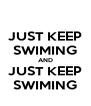 JUST KEEP SWIMING AND JUST KEEP SWIMING - Personalised Poster A4 size