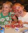 JUST LOVE ALL YOUR FRIENDS - Personalised Poster A4 size