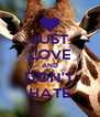 JUST LOVE AND DON'T HATE - Personalised Poster A4 size