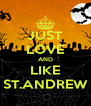 JUST LOVE AND LIKE ST.ANDREW - Personalised Poster A4 size