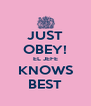 JUST OBEY! EL JEFE KNOWS BEST - Personalised Poster A4 size