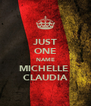 JUST ONE NAME MICHELLE  CLAUDIA - Personalised Poster A4 size