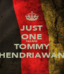 JUST ONE NAME TOMMY HENDRIAWAN - Personalised Poster A4 size