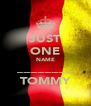 JUST ONE NAME ________ TOMMY - Personalised Poster A4 size
