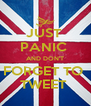 JUST  PANIC  AND DON'T FORGET TO  TWEET  - Personalised Poster A4 size
