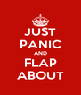 JUST PANIC AND FLAP ABOUT - Personalised Poster A4 size