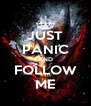 JUST PANIC AND FOLLOW ME - Personalised Poster A4 size