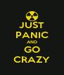 JUST PANIC AND GO CRAZY - Personalised Poster A4 size