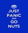 JUST PANIC AND GO NUTS - Personalised Poster A4 size
