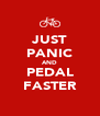 JUST PANIC AND PEDAL FASTER - Personalised Poster A4 size