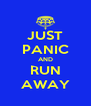 JUST PANIC AND RUN AWAY - Personalised Poster A4 size